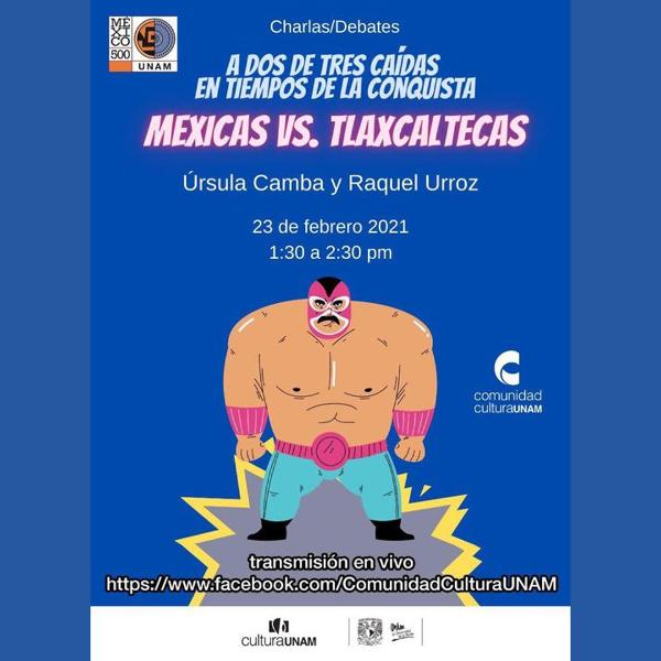 A dos de tres caídas en tiempos de la conquista: Mexicas Vs Tlaxcaltecas